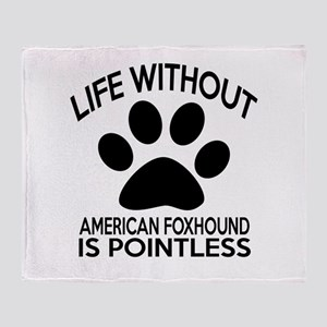 Life Without American foxhound Dog Throw Blanket