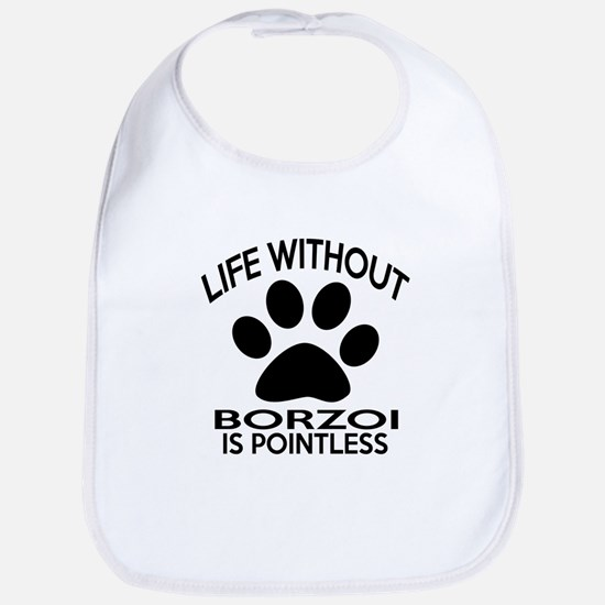Life Without Borzoi Dog Bib