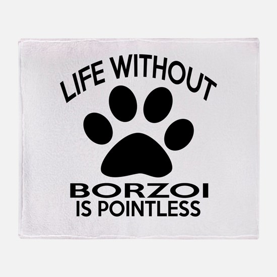 Life Without Borzoi Dog Throw Blanket