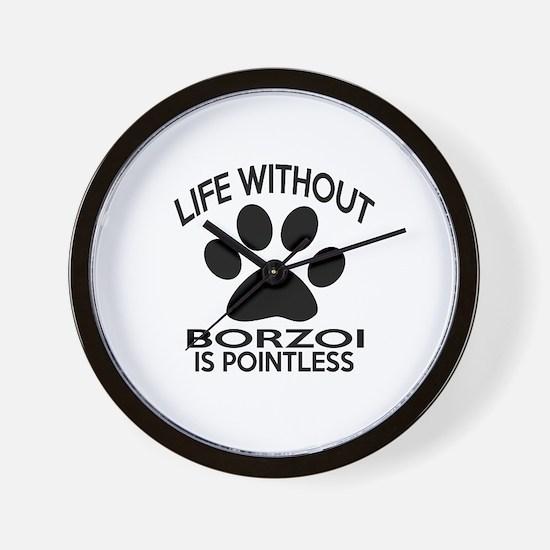 Life Without Borzoi Dog Wall Clock