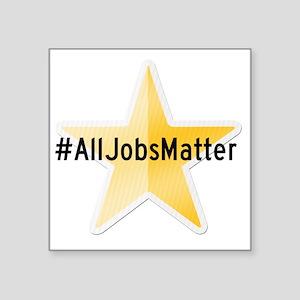 #AllJobsMatter Sticker