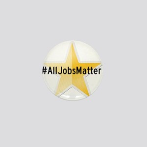 #AllJobsMatter Mini Button
