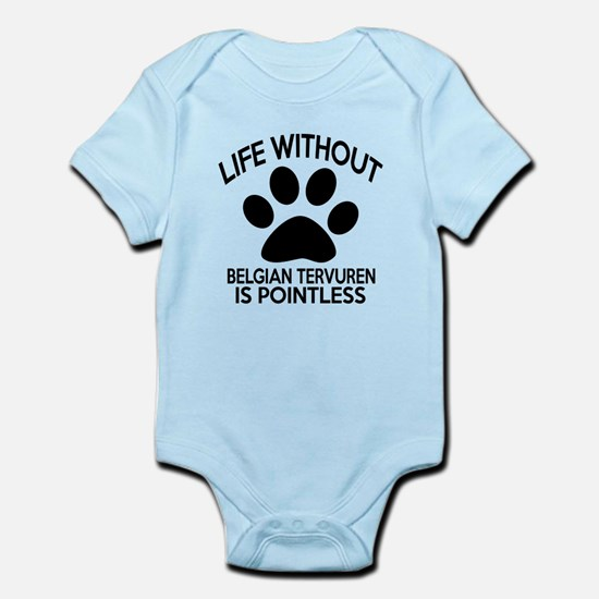 Life Without Belgian Tervuren Dog Infant Bodysuit