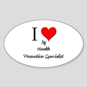 I Love My Health Promotion Specialist Sticker (Ova