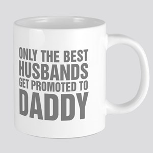 Only The Best Husbands Get Promoted To Mugs