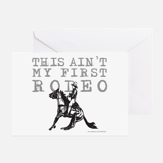THIS AIN'T MY FIRST RODEO Greeting Card