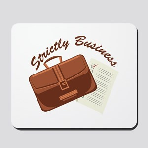 Strictly & Business Mousepad