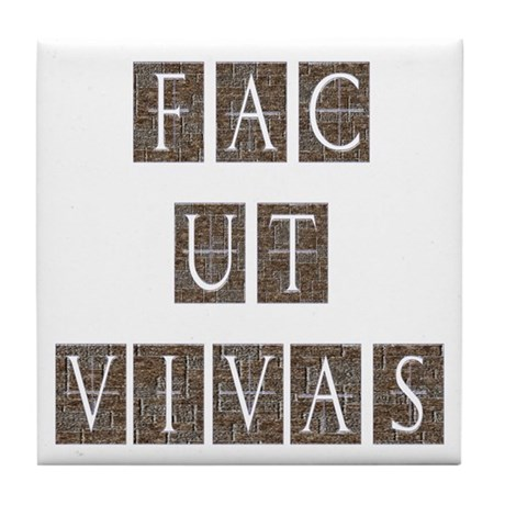 Fac Ut Vivas Tile Coaster