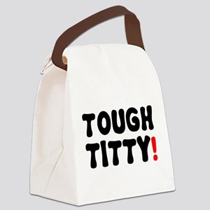 TOUGH TITTY! Canvas Lunch Bag