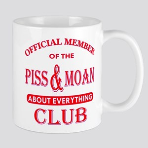 Member Piss And Moan Club 11 oz Ceramic Mug