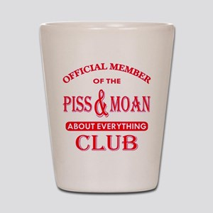 Member Piss And Moan Club Shot Glass