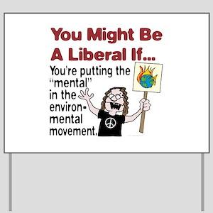 "Liberal Environ ""mental"" ists Yard Sign"