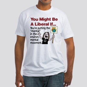 """Liberal Environ """"mental"""" ists Fitted T-Shirt"""