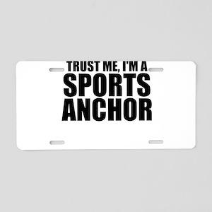 Trust Me, I'm A Sports Anchor Aluminum License