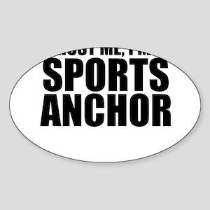 Trust Me, I'm A Sports Anchor Sticker
