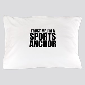 Trust Me, I'm A Sports Anchor Pillow Case