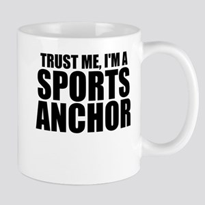 Trust Me, I'm A Sports Anchor Mugs