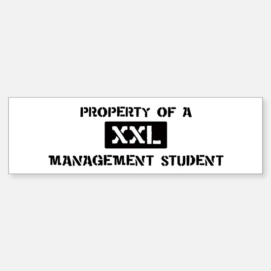 Property of: Management Stude Bumper Bumper Bumper Sticker