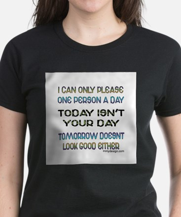 Today isn't your day Humor Saying T-Shirt