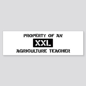 Property of: Agriculture Teac Bumper Sticker