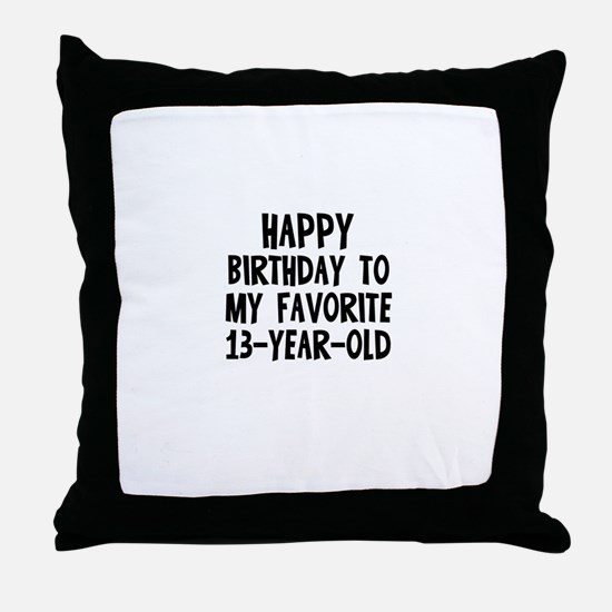 Happy Birthday To My Favorite Throw Pillow