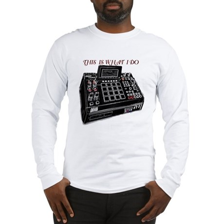 this is what I do Long Sleeve T-Shirt