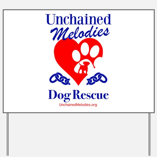 Unchained Melodies Dog Rescue Heart Yard Sign