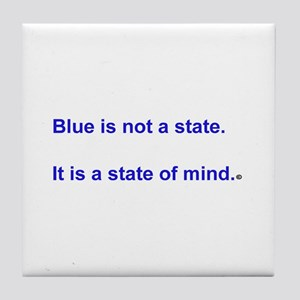 """Blue is not a state."" Tile Coaster"