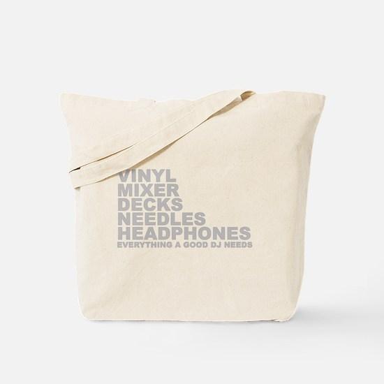 Everyting A Good DJ Needs Tote Bag