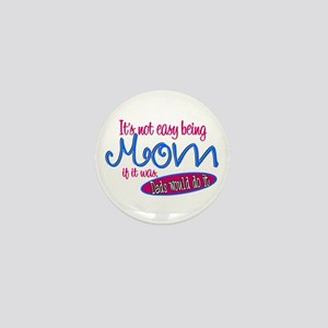 Not Easy Being Mom Mini Button