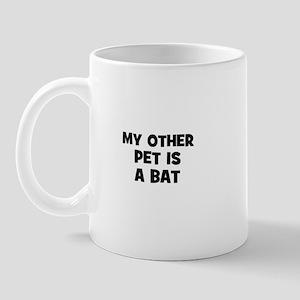 my other pet is a bat Mug