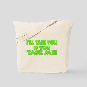 Tase Me-Tase You Tote Bag