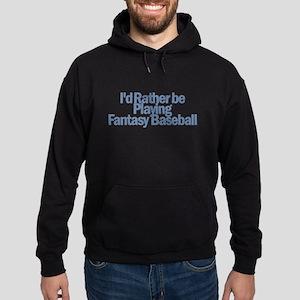 I'd Rather be Playing Fantasy Sweatshirt