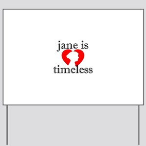 Jane is Timeless - Silhouette Yard Sign
