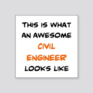 "awesome civil engineer Square Sticker 3"" x 3"""