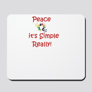 Peace...It's Simple Mousepad