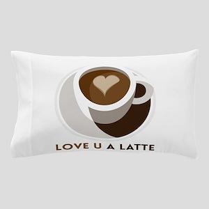 Love U a LATTE Pillow Case