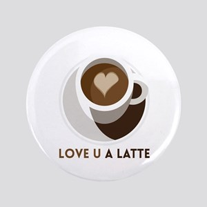 Love U a LATTE Button