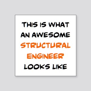 "awesome structural engineer Square Sticker 3"" x 3"""