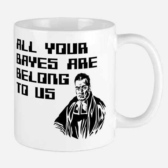 All your bayes are belong to us Mugs