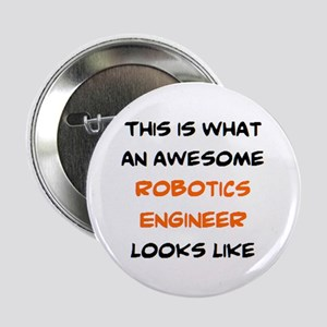 "awesome robotics engineer 2.25"" Button"