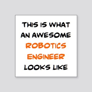 "awesome robotics engineer Square Sticker 3"" x 3"""