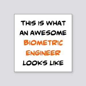 "awesome biometric engineer Square Sticker 3"" x 3"""