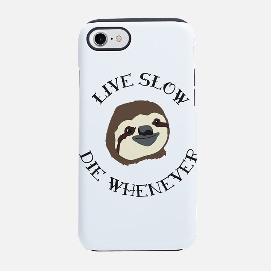 Live Slow Die Whenever iPhone 8/7 Tough Case