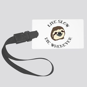 Live Slow Die Whenever Large Luggage Tag