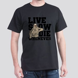LIVE SLOW , DIE WHENEVER , SLOTH T-Shirt