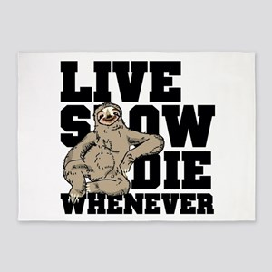 LIVE SLOW , DIE WHENEVER , SLOTH 5'x7'Area Rug