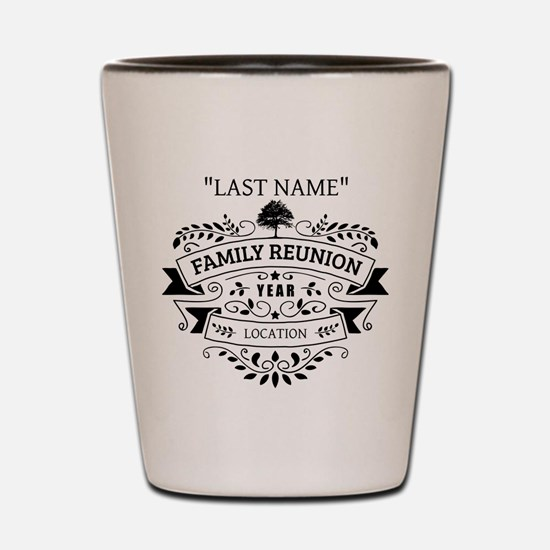 Custom Family Reunion Shot Glass