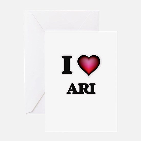 I love Ari Greeting Cards