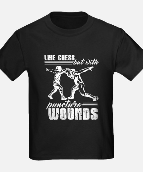 Fencing Is Like Chess T-Shirt